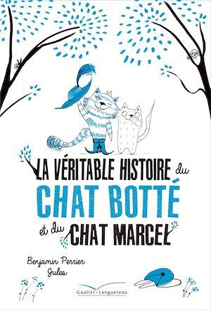 Téléchargez le livre :  La véritable histoire du chat Botté et du chat Marcel