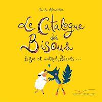 Télécharger le livre : Le catalogue des bisous, bises et autres bécots
