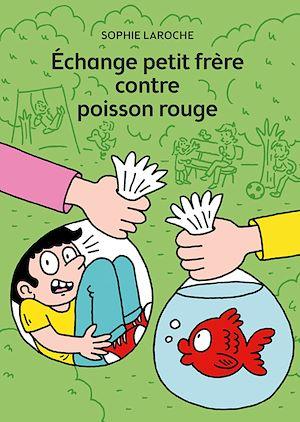 Téléchargez le livre :  Échange petit frère contre poisson rouge