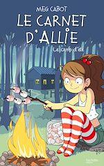 Télécharger le livre :  Le carnet d'Allie - Le camp d'été
