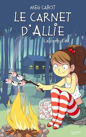 Téléchargez le livre :  Le carnet d'Allie - Le camp d'été