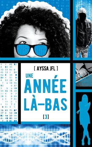 Une année là-bas - tome 3 | Ayssa JFL