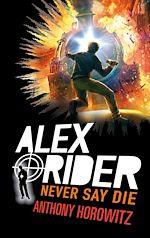 Télécharger le livre :  Alex Rider - Tome 11 - Never Say Die