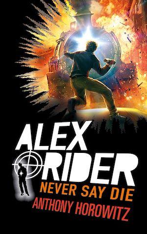 Téléchargez le livre :  Alex Rider - Tome 11 - Never Say Die