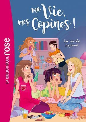 Téléchargez le livre :  Ma vie, mes copines 07 - La soirée pyjama