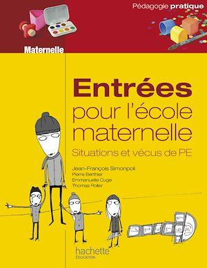 Téléchargez le livre :  Entrées pour l'école maternelle, situations et vécus de PE