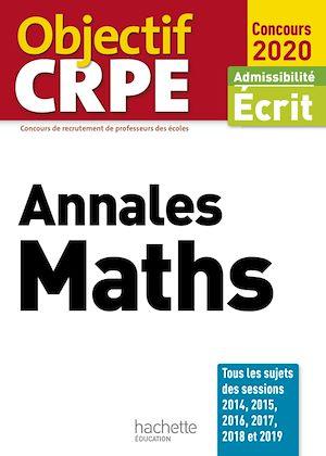 Téléchargez le livre :  Objectif CRPE Annales Maths 2020