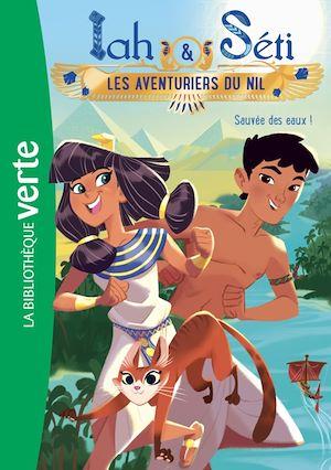 Téléchargez le livre :  Iah et Séti, les aventuriers du Nil 01 - Sauvée des eaux !