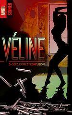 Télécharger le livre :  Véline - tome 3 - Sexe, crime & confusion