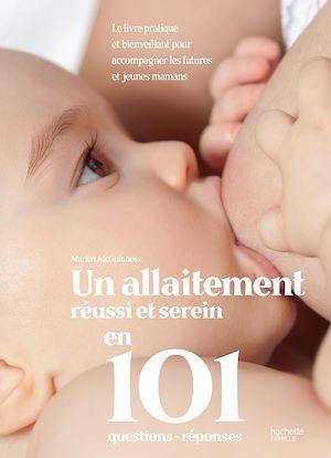 Téléchargez le livre :  Un allaitement réussi et serein en 101 questions - réponses