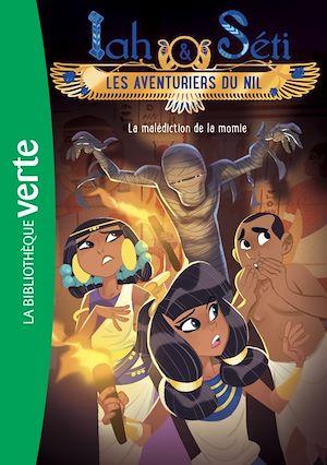 Téléchargez le livre :  Iah et Séti, les aventuriers du Nil 04 - La malédiction de la momie