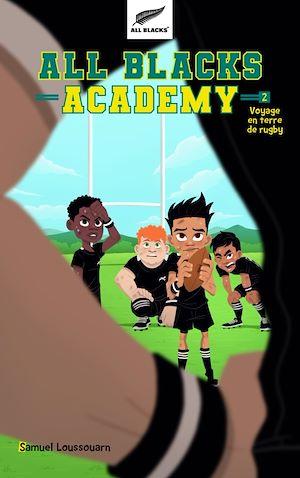 Téléchargez le livre :  All Blacks Academy - Tome 2 - Voyage en terre de rugby