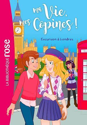 Téléchargez le livre :  Ma vie, mes copines 16 - Excursion à Londres