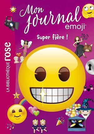 Téléchargez le livre :  emoji TM mon journal 06 - Super fière !
