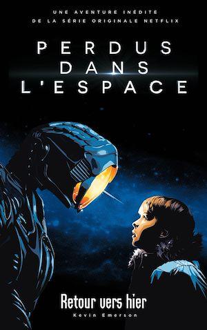 Téléchargez le livre :  Lost in space/Perdus dans l'espace - Le roman inspiré de la série Netflix
