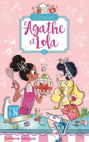 Téléchargez le livre :  L'atelier d'Agathe et Lola - Tome 1 - Soeurs de coeur
