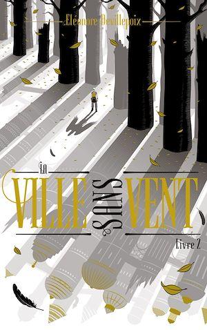 La ville sans vent - Livre 2 - - La fille de la forêt |