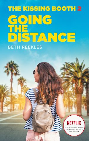 Téléchargez le livre :  The Kissing Booth - Tome 2 - Going the Distance