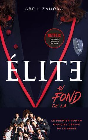 Téléchargez le livre :  Élite - Le premier roman officiel dérivé de la série Netflix