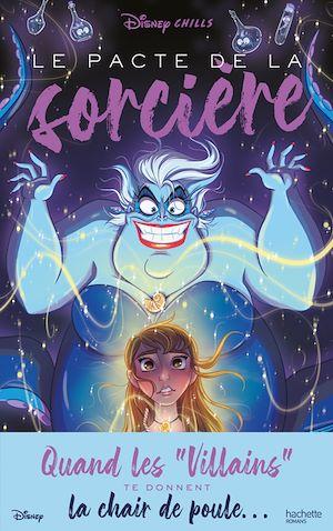 Téléchargez le livre :  Disney Chills - Tome 1 - Le pacte de la sorcière