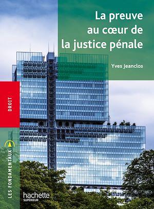 Téléchargez le livre :  Fondamentaux - La preuve au coeur de la justice pénale