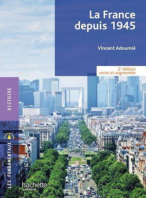 Téléchargez le livre :  Fondamentaux - La France depuis 1945 (2e édition)
