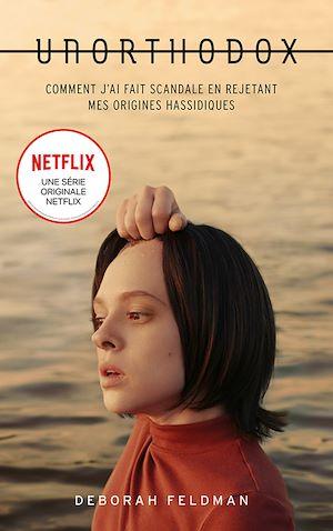 Téléchargez le livre :  Unorthodox : L'autobiographie à l'origine de la série Netflix