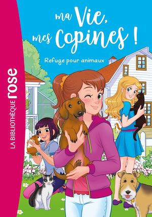 Téléchargez le livre :  Ma vie mes copines 20 - Refuge pour animaux