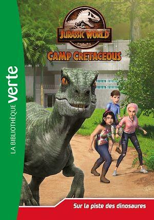 Téléchargez le livre :  Jurassic World, la colo du crétacé 03 - Sur la piste des dinosaures