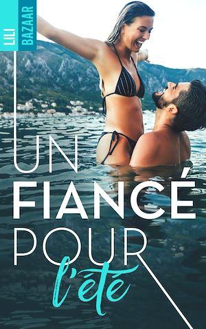 Téléchargez le livre :  Un fiancé pour l'été