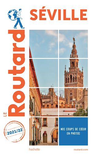 Téléchargez le livre :  Guide du Routard Séville 2021