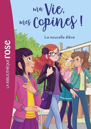 Téléchargez le livre :  Ma vie, mes copines 18 - La nouvelle élève