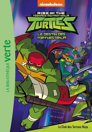 Téléchargez le livre :  Le destin des Tortues Ninja 01 - Le Club des Tortues Ninja