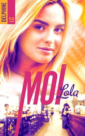 Téléchargez le livre :  Moi, Lola - tome 1