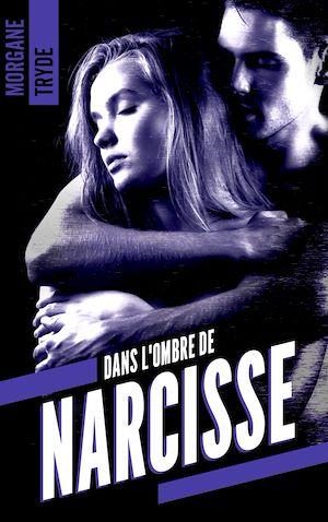 Téléchargez le livre :  Dans l'ombre de Narcisse