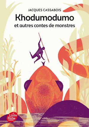 Khodumodumo et autres contes de monstres | Cassabois, Jacques. Auteur