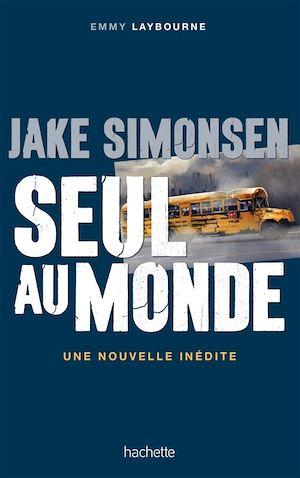Téléchargez le livre :  Jake Simonsen : Seul au monde - nouvelle inédite