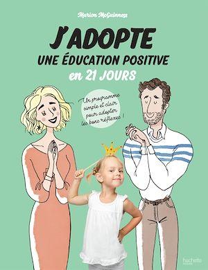 Téléchargez le livre :  J'adopte une éducation positive en 21 jours
