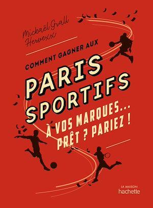 Téléchargez le livre :  Comment gagner aux paris sportifs