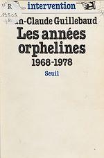 Télécharger le livre :  Les Années orphelines (1968-1978)