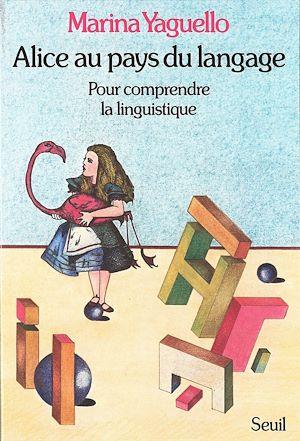 Téléchargez le livre :  Alice au pays du langage - Pour comprendre la linguistique