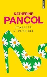 Télécharger le livre :  Scarlett, si possible