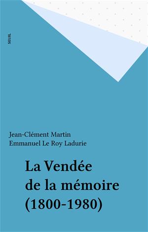 Téléchargez le livre :  La Vendée de la mémoire (1800-1980)
