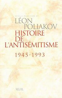 Télécharger le livre : Histoire de l'antisémitisme (1945-1993)