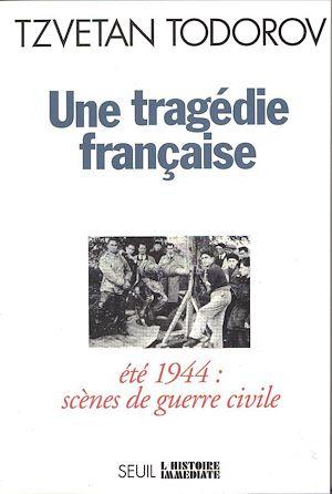 Téléchargez le livre :  Une tragédie française. Eté 44 : scènes de guerre