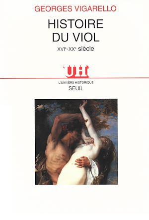 Téléchargez le livre :  Histoire du viol (XVIe-XXe siècle)
