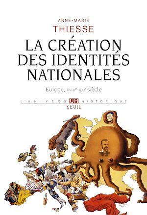 Téléchargez le livre :  La Création des identités nationales . Europe, XVIIIe-XXe siècle