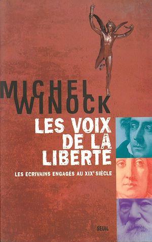 Téléchargez le livre :  Les Voix de la liberté. Les écrivains engagés au XIXe siècle