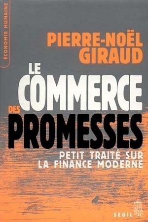 Téléchargez le livre :  Le Commerce des promesses. Petit traité sur la finance moderne