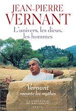 Télécharger cet ebook : L'Univers, les Dieux, les Hommes. Récits grecs des origines